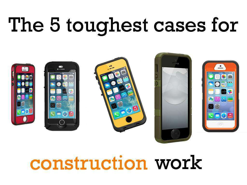The 5 toughest smartphone cases for construction work