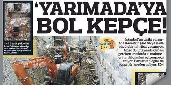 A photo from Turkish newspaper the Radikal, reportedly shows the wall of an ancient building being destroyed by an excavator.