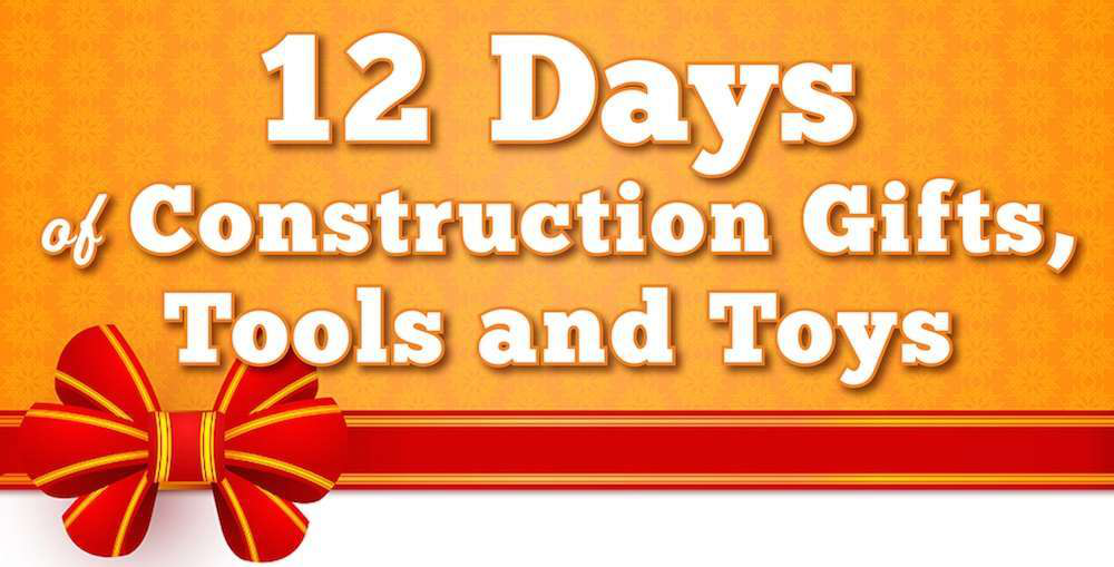 12 Days of Construction Gifts Tools Toys