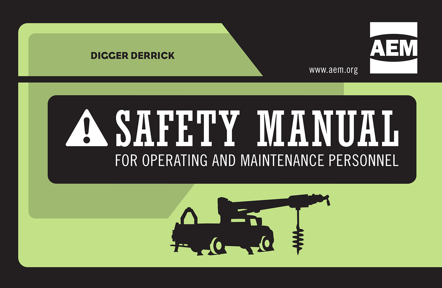 The Association Of Equipment Manufacturers (AEM) Has Released An Updated  Version Of Its Digger Derrick Safety Manual With New Content.