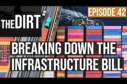 The Dirt Episode 42 Breaking down the infrastructure bill